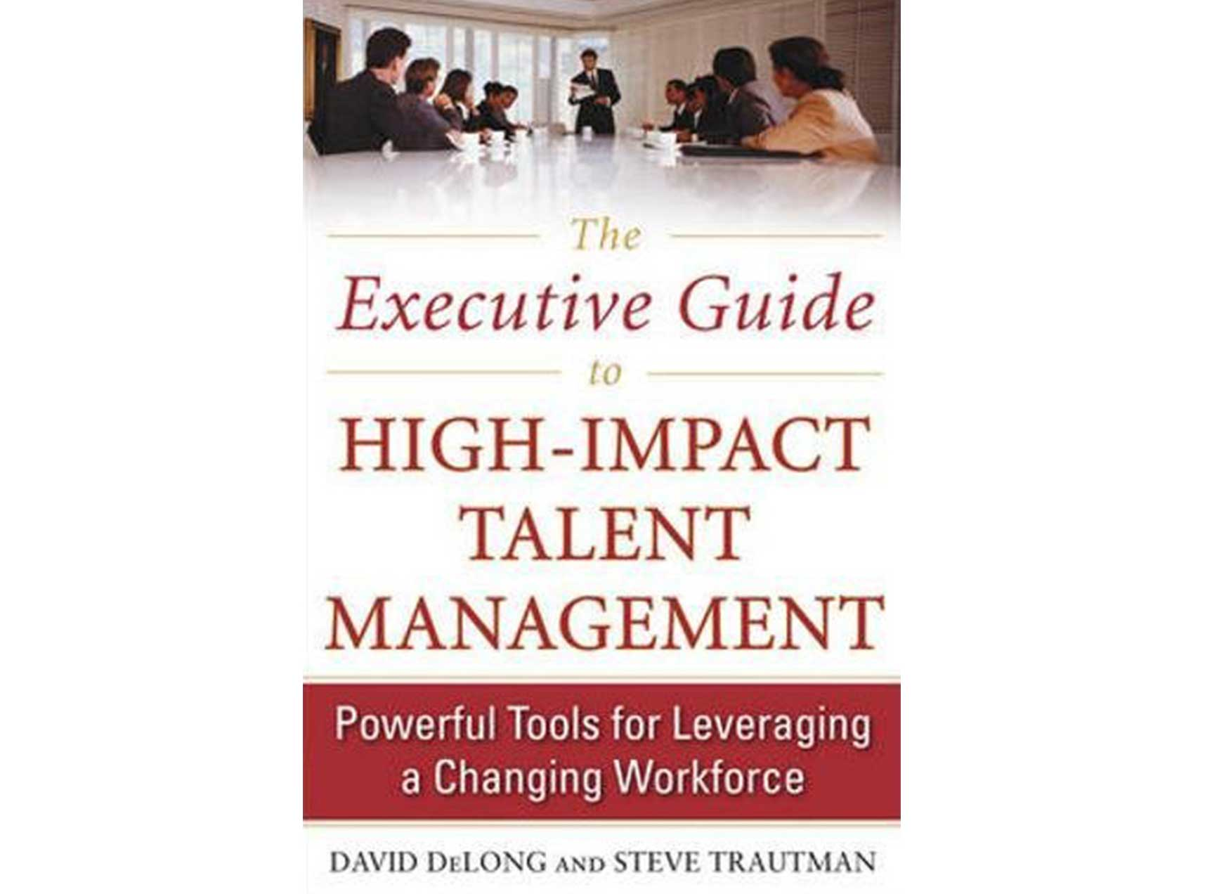 Executive Guide to High-Impact Talent Management Book